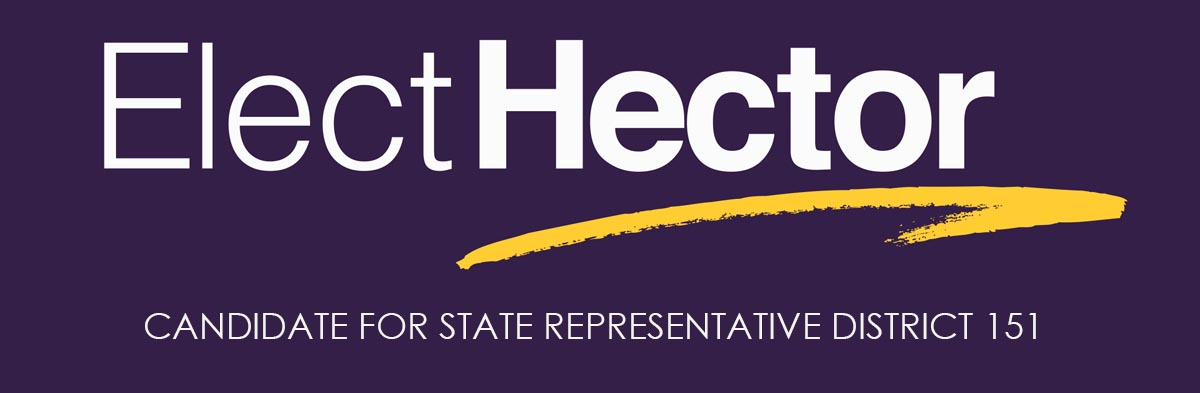 Elect Hector: Candidate for Connecticut State Representative District 151